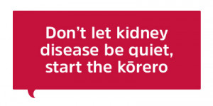 Don't let kidney disease be quiet, start the kōrero